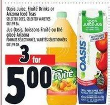 Oasis Juice - Fruité Drinks or Arizona Iced Teas