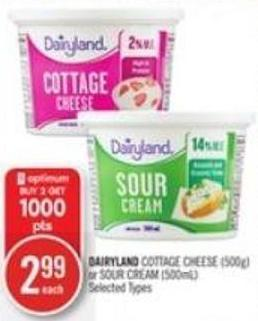 Dairyland Cottage Cheese (500g) or Sour Cream (500ml)