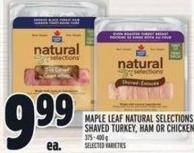 Maple Leaf Natural Selections Shaved Turkey - Ham Or Chicken