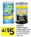 Minute Maid Frozen Lemonade - Five Alive - Nestea or Fruitopia 295 mL
