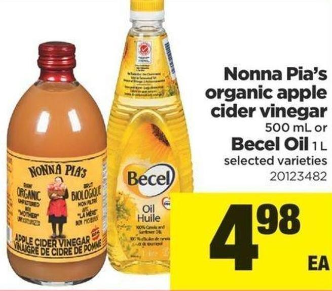 Nonna Pia's Organic Apple Cider Vinegar - 500 Ml Or Becel Oil - 1 L