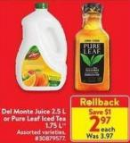 Del Monte Juice 2.5 L or Pure Leaf Iced Tea 1.75