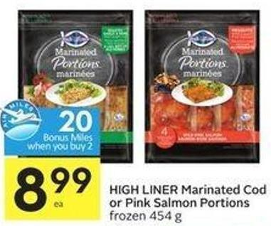 High Liner Marinated Cod or Pink Salmon Portions Frozen 454 g -20 Air Miles Bonus Miles When You Buy 2