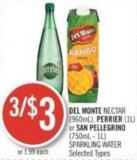Del Monte Nectar (960ml) - Perrier (1l) or San Pellegrino (750ml - 1l) Sparkling Water