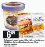 Dr. Praeger's Veggie Burgers 283 G - Littles Or Hashbrowns 255/283 G Or Coconut Bliss Frozen Dessert 473 Ml