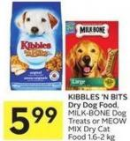 Kibbles 'N Bits Dry Dog Food - Milk-bone Dog Treats or Meow Mix Dry Cat Food 1.6-2 Kg