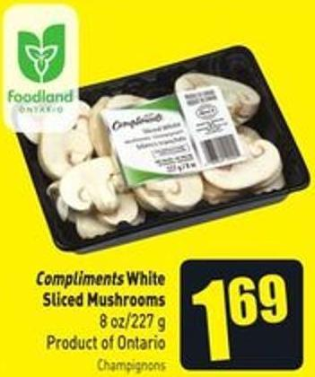 Compliments White Sliced Mushrooms 8 Oz/227 g Product of Ontario
