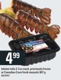 Lobster Tails 2-3 Oz Each - Previously Frozen Or Canadian Cove Fresh Mussels 907 G
