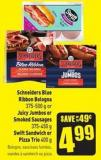 Schneiders Blue Ribbon Bologna 375-500 g or Juicy Jumbos or Smoked Sausages 375-450 g Swift Sandwich or Pizza Trio 400 g
