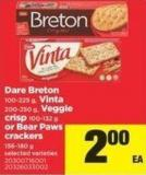 Dare Breton - 100-225 G - Vinta - 200-250 G - Veggie Crisp - 100-132 G Or Bear Paws Crackers - 156-180 G