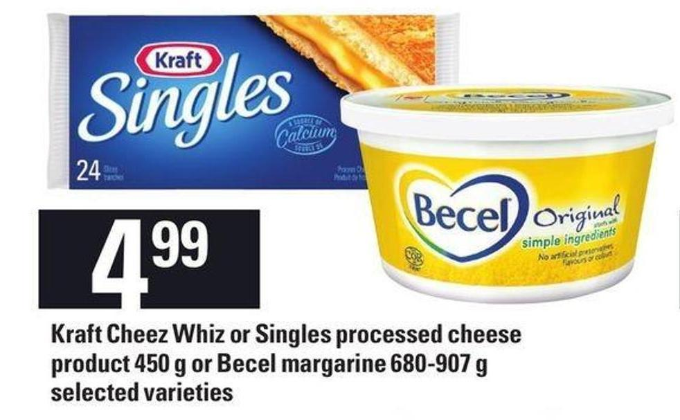 Kraft Cheez Whiz Or Singles Processed Cheese Product 450 G Or Becel Margarine - 680-907 G