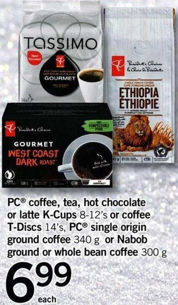 PC Coffee - Tea - Hot Chocolate Or Latte K-cups - 8-12's Or Coffee T-discs - 14's - PC Single Origin Ground Coffee - 340 G Or Nabob Ground Or Whole Bean Coffee - 300 G