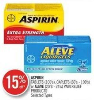 Aspirin Tablets (100's) - Caplets (60's - 100's) or Aleve (20's - 24's) Pain Relief Products