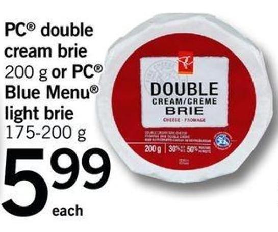 PC Double Cream Brie - 200 G Or PC Blue Menu Light Brie - 175-200 G