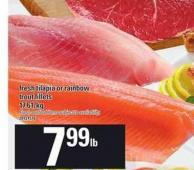 Fresh Tilapia Or Rainbow Trout Fillets Fresh Seafood Items Subject To Availability.