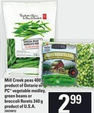Mill Creek Peas - 400 g Or PC Vegetable Medley - Green Beans Or Broccoli Florets - 340 g