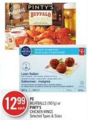 PC Meatballs (907g) or Pinty's Chicken Wings