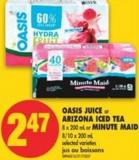 Oasis Juice or Arizona Iced Tea - 8 X 200 mL or Minute Maid - 8/10 X 200 mL