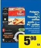 Folgers - PC - Timothy's Coffee PODS 12's Or PC Coffee 330-343 G