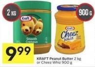 Kraft Peanut Butter 2 Kg or Cheez Whiz 900 g