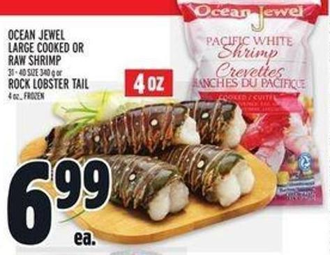 Ocean Jewel Large Cooked Or Raw Shrimp 31 - 40 Size 340 G Or Rock Lobster Tail 4 Oz. - Frozen