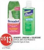 Benadryl - Lanacane or Solarcaine Topical Anti-itch Products