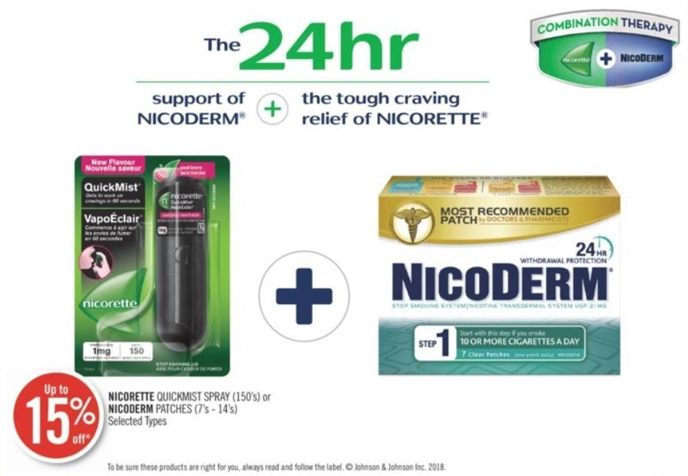 Nicorette Quickmist Spray (150's) or Nicoderm Patches (7's - 14's)