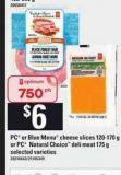 PC Or Blue Menu Cheese Slices 120-170 g or PC Natural Choice Deli Meat 175 g