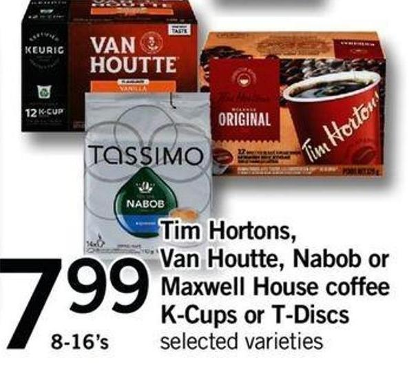 Tim Hortons - Van Houtte - Nabob Or Maxwell House Coffee K-cups Or T-discs - 8-16's
