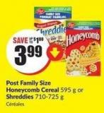 Post Family Size Honeycomb Cereal 595 g or Shreddies 710-725 g
