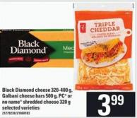 Black Diamond Cheese - 320-400 G - Galbani Cheese Bars - 500 G - PC Or No Name Shredded Cheese - 320 G