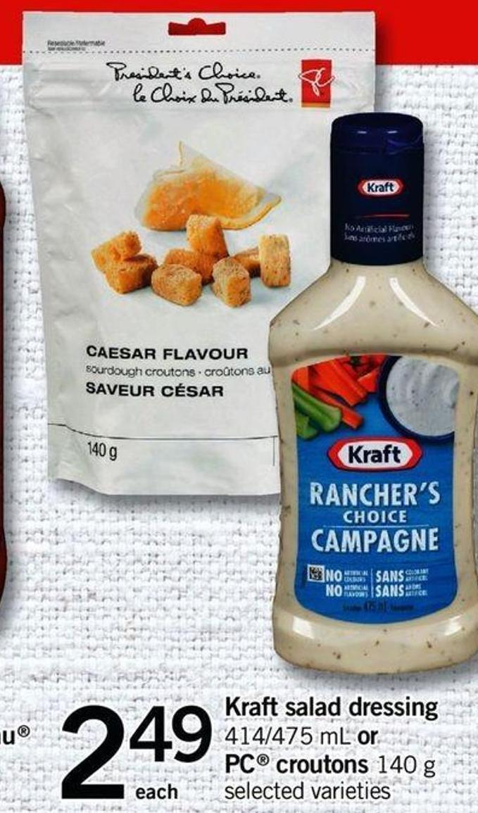 Kraft Salad Dressing - 414/475 Ml Or PC Croutons - 140 G