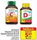 Jamieson Vitamin C or D or Equate Vitamin B or D