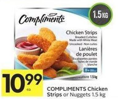 Compliments Chicken Strips or Nuggets 1.5 Kg