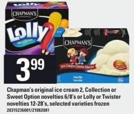 Chapman's Original Ice Cream 2 - Collection Or Sweet Option Novelties 6/8's Or Lolly Or Twister Novelties 12-28's.