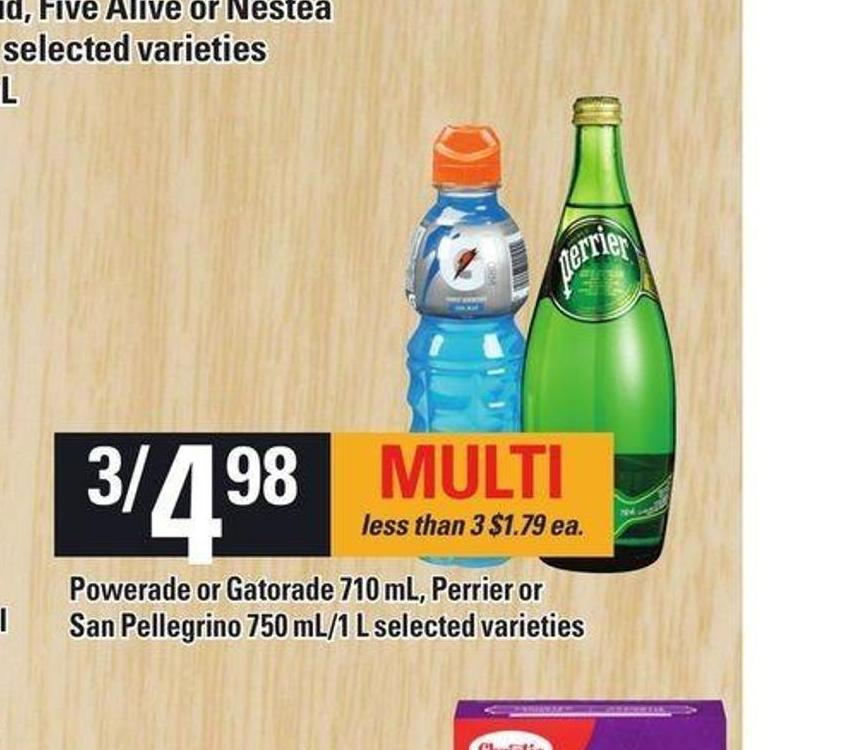 Powerade Or Gatorade 710 Ml - Perrier Or San Pellegrino 750 Ml/1 L
