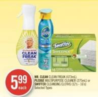 Mr. Clean Clean Freak (473ml) - Pledge Multipurpose Cleaner (275ml) or Swiffer Cleansing Cloths (12's - 16's)