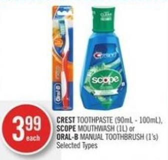 Crest Toothpaste (90ml - 100ml) - Scope Mouthwash (1l) or Oral-b Manual Toothbrush (1's)
