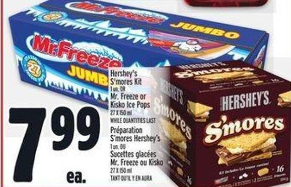 Hershey's S'mores Kit 1 Un. Or Mr. Freeze or Kisko Ice Pops 27 X 150 ml