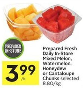 Prepared Fresh Daily In-store Mixed Melon - Watermelon - Honeydew or Cantaloupe Chunks Selected 8.80/kg