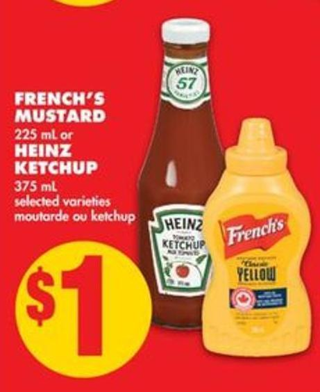French's Mustard - 225 mL or Heinz Ketchup - 375 mL