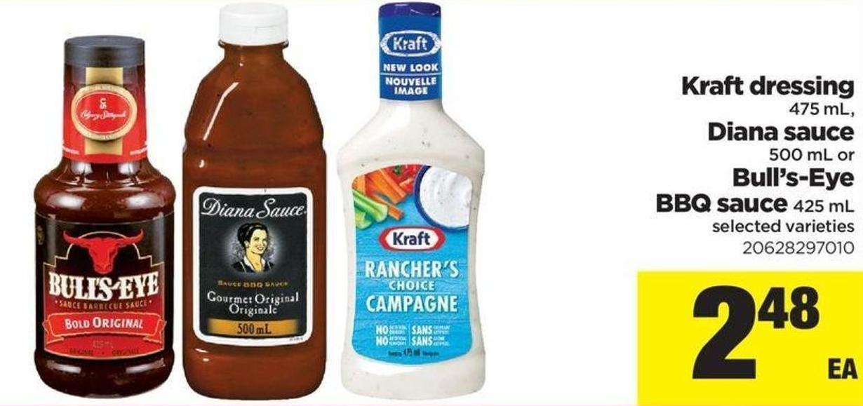 Kraft Dressing - 475 Ml - Diana Sauce - 500 Ml Or Bull's-eye Bbq Sauce - 425 Ml