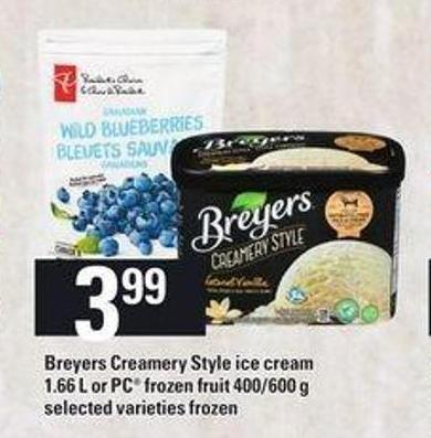 Breyers Creamery Style Ice Cream - 1.66 L or PC Frozen Fruit - 400/600 g