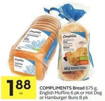 Compliments Bread 675 g - English Muffins 6 Pk or Hot Dog or Hamburger Buns 8 Pk