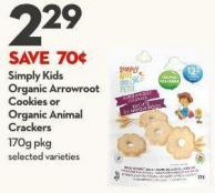 Simply Kids  Organic Arrowroot  Cookies or  Organic Animal  Crackers 170g Pkg