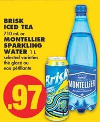 Brisk Iced Tea 710 mL or Montellier Sparkling Water 1 L