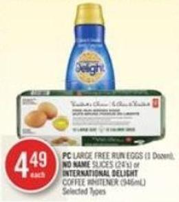 PC Large Free Run Eggs (1 Dozen) - No Name Slices (24's) or International Delight Coffee Whitener (946ml)