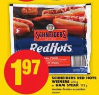 Schneiders Red Hots Wieners - 375 g or Ham Steak - 175 g