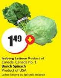 Iceberg Lettuce Product of Canada - Canada No. 1 Bunch Spinach Product of USA