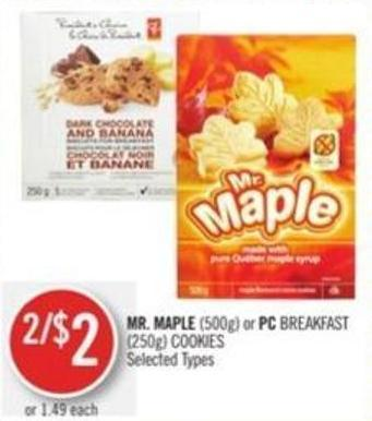 Mr. Maple (500g) or PC Breakfast (250g) Cookies